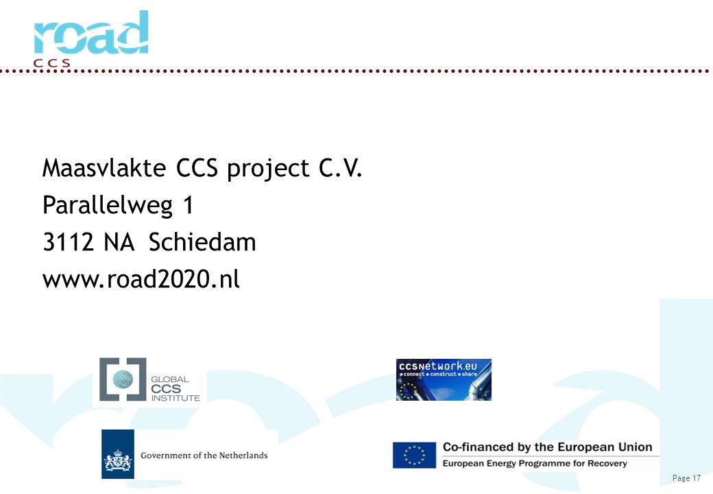 Page 17 Maasvlakte CCS project C.V. Parallelweg 1 3112 NA Schiedam www.road2020.nl