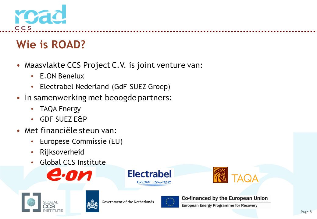 Page 8 Wie is ROAD. Maasvlakte CCS Project C.V.