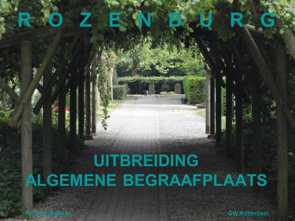 UITBREIDING ALGEMENE BEGRAAFPLAATS Ronald Bakker GW Rotterdam R O Z E N B U R G