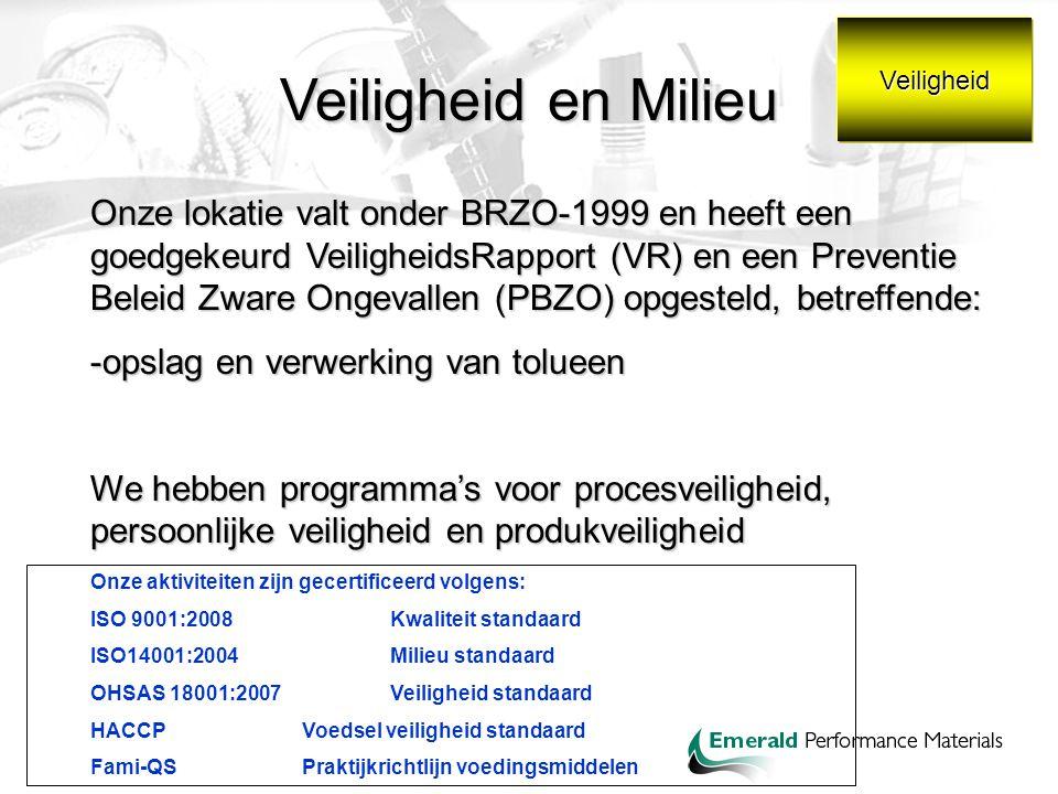 Veiligheid Veiligheid en Milieu Onze lokatie valt onder BRZO-1999 en heeft een goedgekeurd VeiligheidsRapport (VR) en een Preventie Beleid Zware Ongev