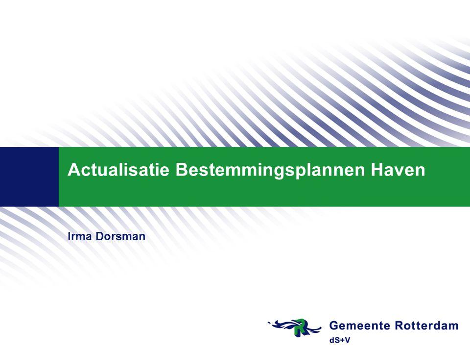 Actualisatie Bestemmingsplannen Haven Irma Dorsman