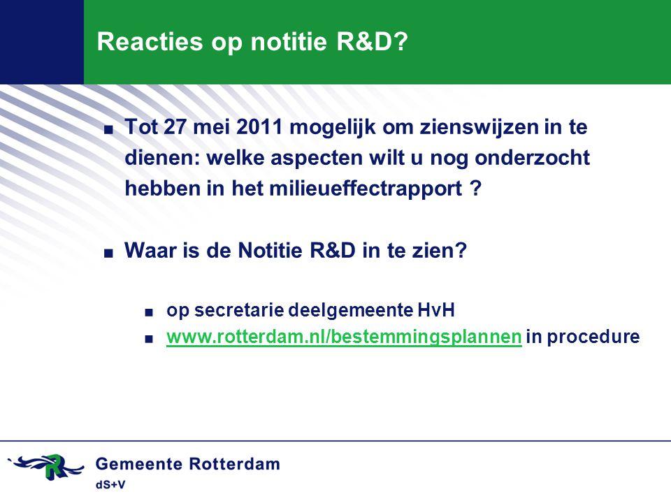 Reacties op notitie R&D?. Tot 27 mei 2011 mogelijk om zienswijzen in te dienen: welke aspecten wilt u nog onderzocht hebben in het milieueffectrapport