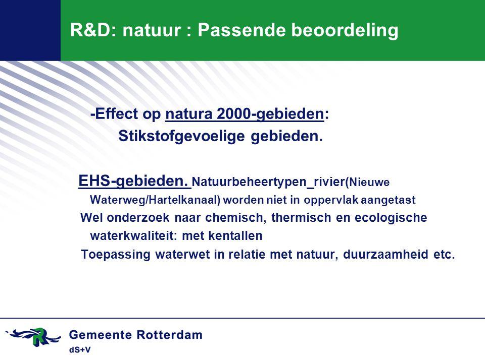 R&D: natuur : Passende beoordeling -Effect op natura 2000-gebieden: Stikstofgevoelige gebieden. EHS-gebieden. Natuurbeheertypen rivier( Nieuwe Waterwe