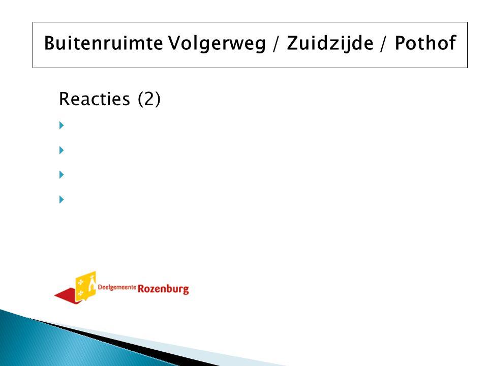 Reacties (2)  Buitenruimte Volgerweg / Zuidzijde / Pothof