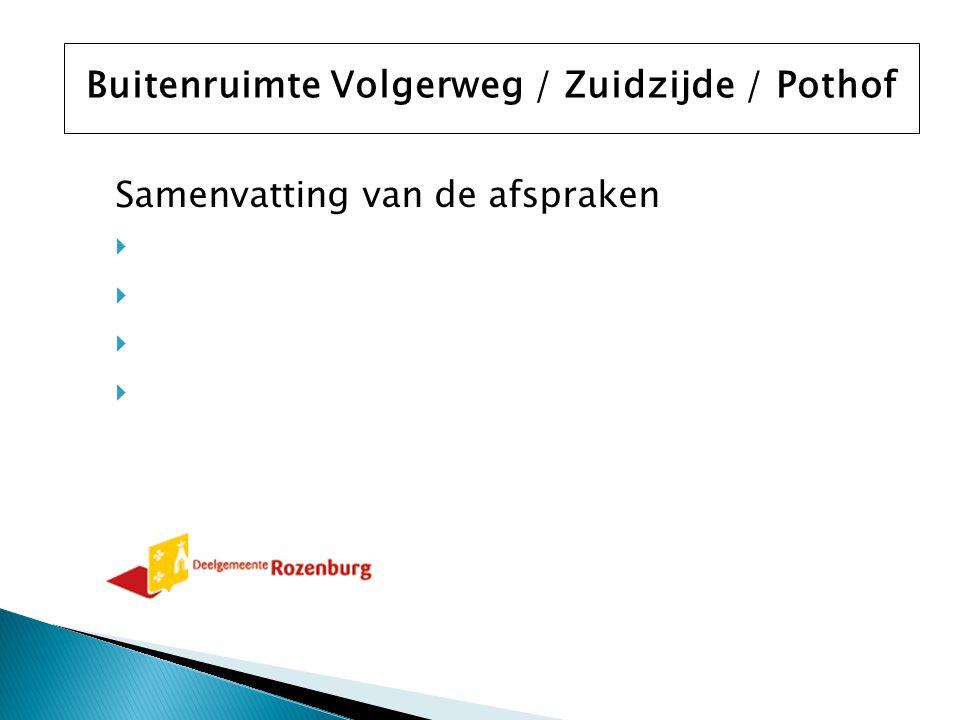 Samenvatting van de afspraken  Buitenruimte Volgerweg / Zuidzijde / Pothof