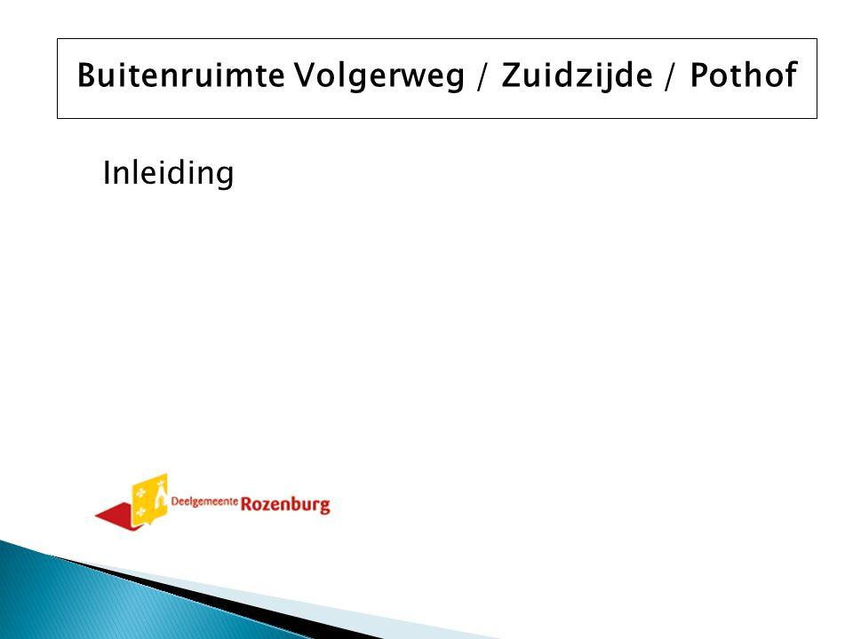 Inleiding Buitenruimte Volgerweg / Zuidzijde / Pothof