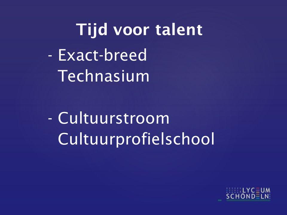 Tijd voor talent - Exact-breed Technasium - Cultuurstroom Cultuurprofielschool