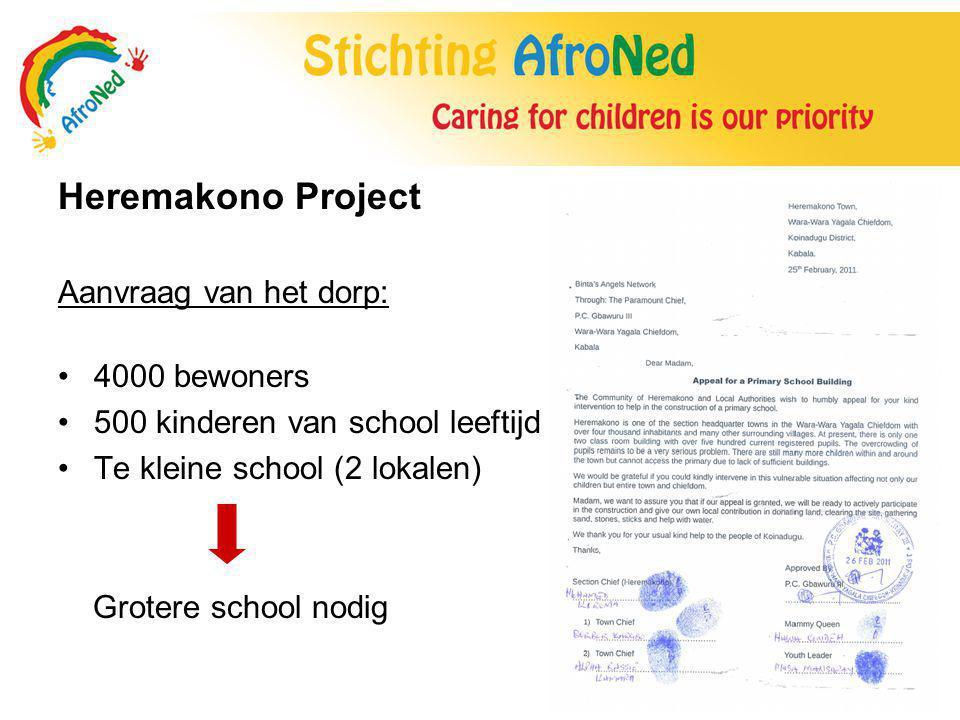 Heremakono Project Aanvraag van het dorp: 4000 bewoners 500 kinderen van school leeftijd Te kleine school (2 lokalen) Grotere school nodig