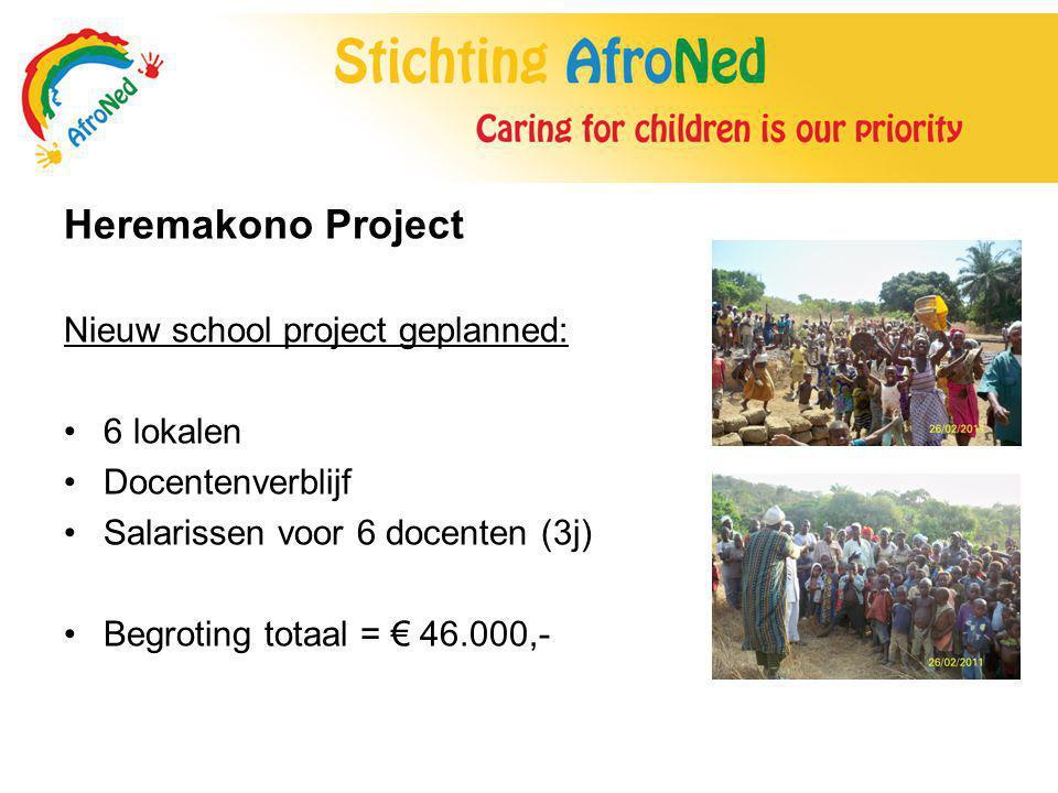 Heremakono Project Nieuw school project geplanned: 6 lokalen Docentenverblijf Salarissen voor 6 docenten (3j) Begroting totaal = € 46.000,-