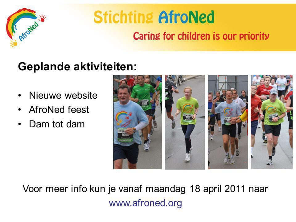Geplande aktiviteiten: Nieuwe website AfroNed feest Dam tot dam Voor meer info kun je vanaf maandag 18 april 2011 naar www.afroned.org