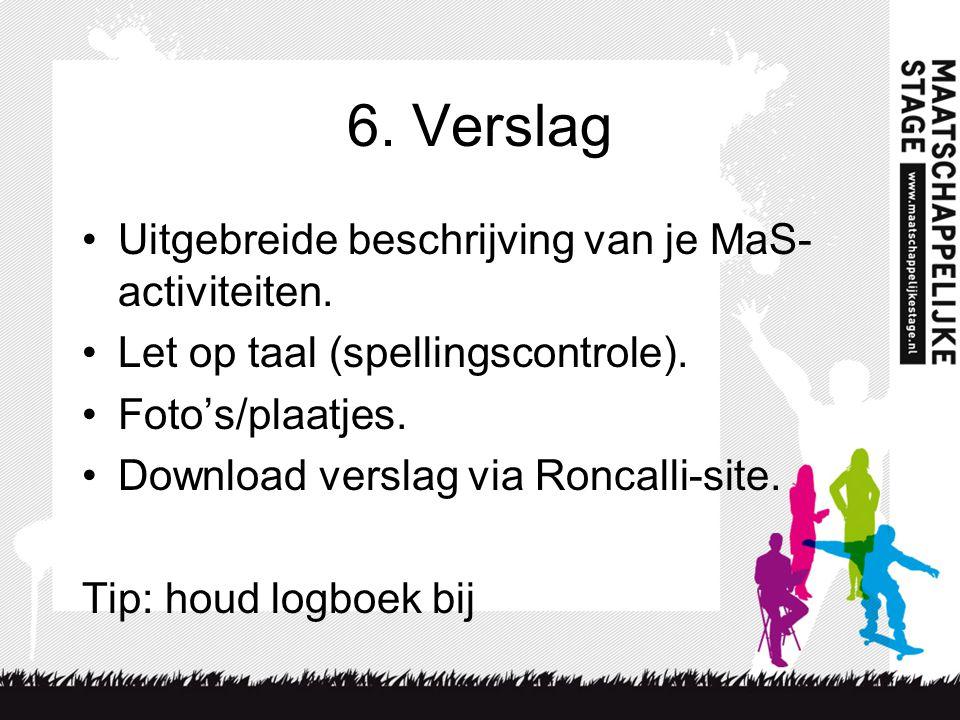 6.Verslag Uitgebreide beschrijving van je MaS- activiteiten.