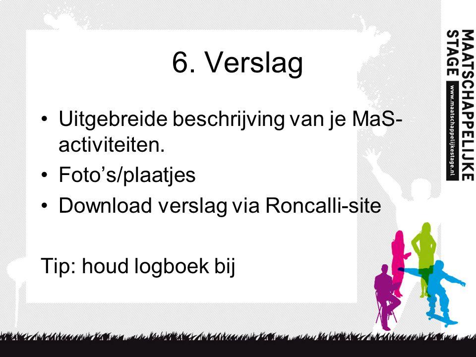 6. Verslag Uitgebreide beschrijving van je MaS- activiteiten.
