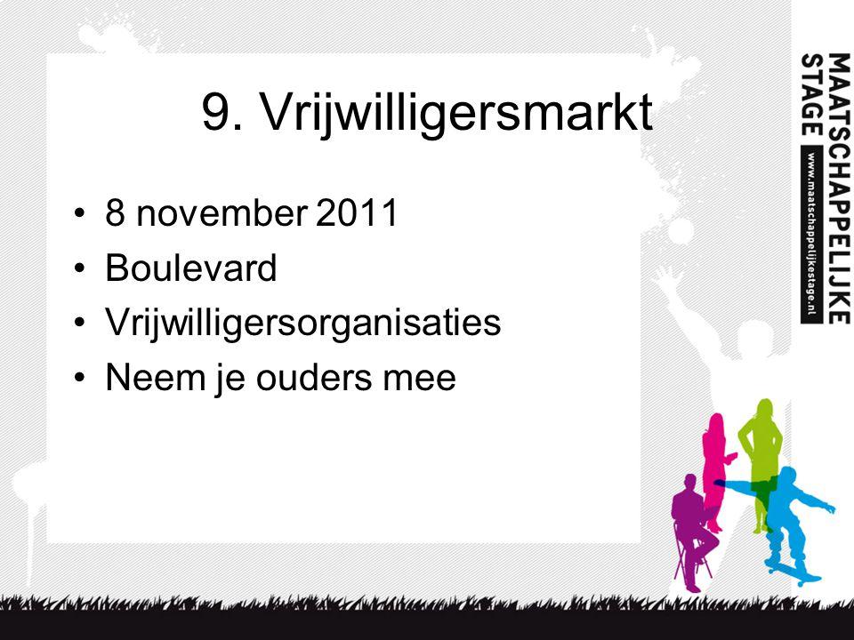 9. Vrijwilligersmarkt 8 november 2011 Boulevard Vrijwilligersorganisaties Neem je ouders mee