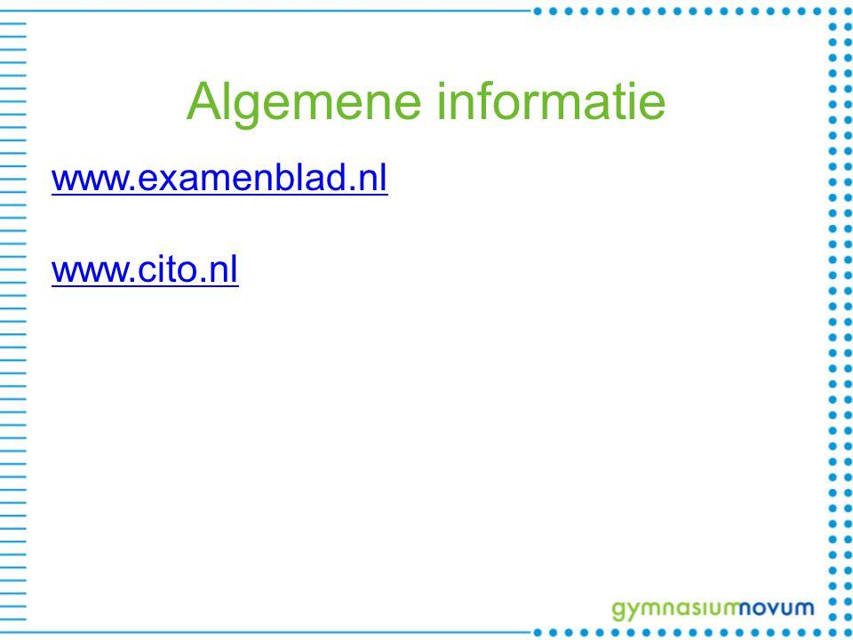Algemene informatie www.examenblad.nl www.cito.nl