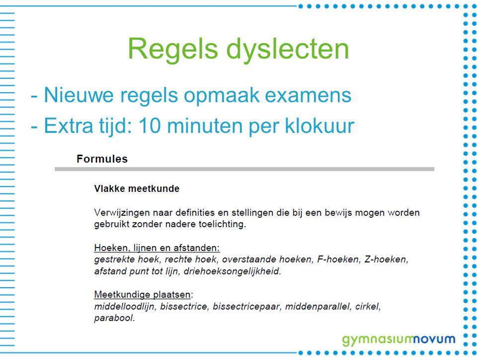 Regels dyslecten - Nieuwe regels opmaak examens - Extra tijd: 10 minuten per klokuur