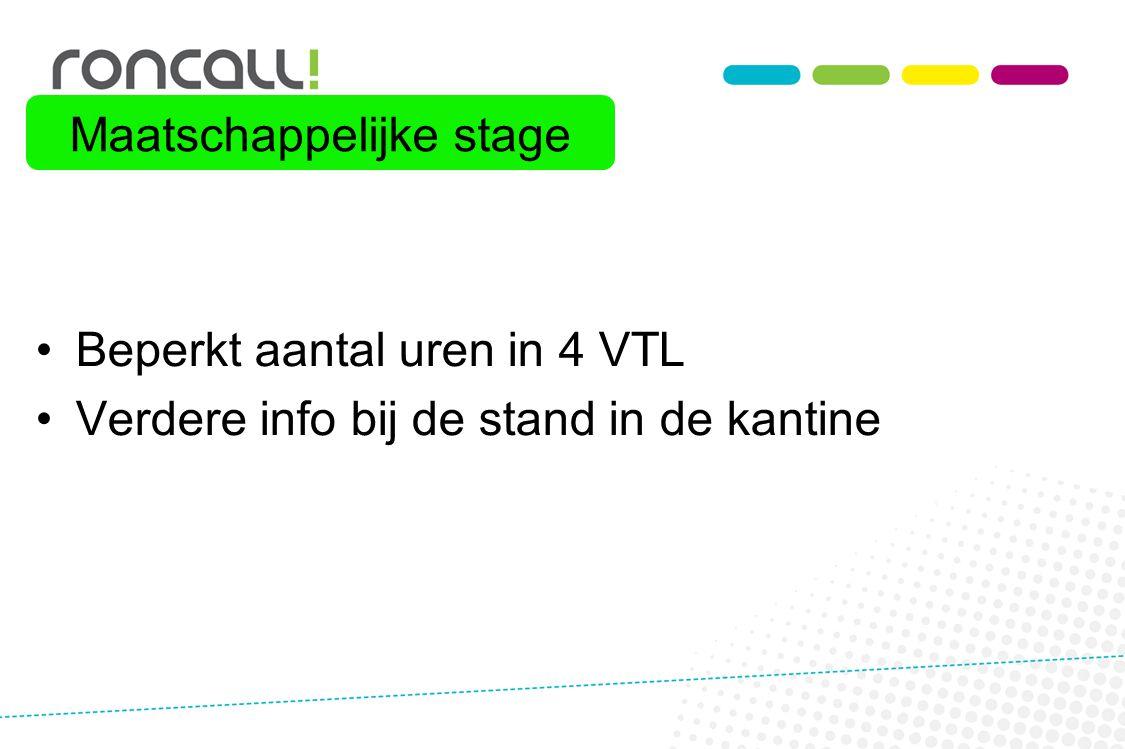 Beperkt aantal uren in 4 VTL Verdere info bij de stand in de kantine Maatschappelijke stage