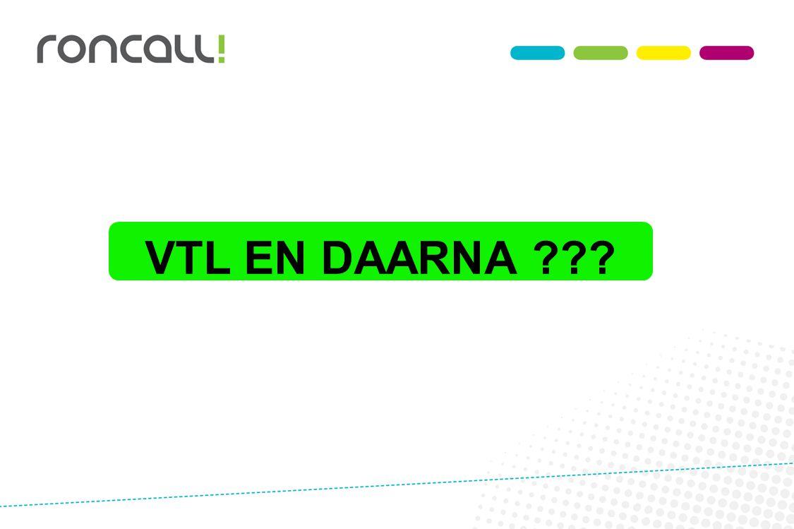VTL VTL EN DAARNA ???