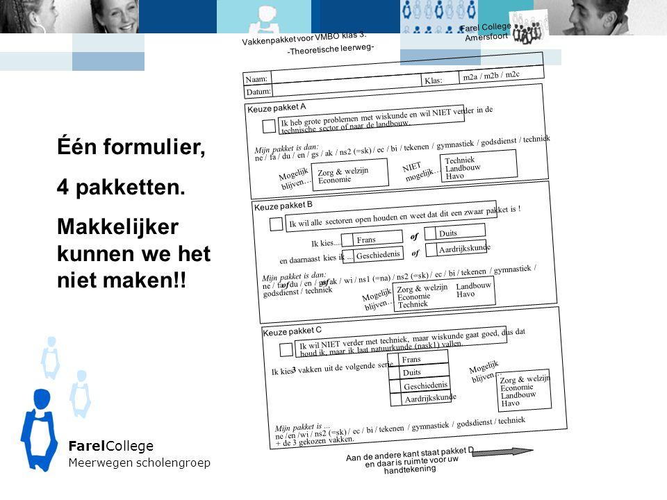 FarelCollege Meerwegen scholengroep Één formulier, 4 pakketten.