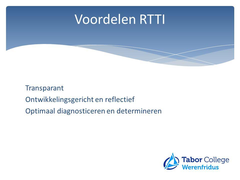 Transparant Ontwikkelingsgericht en reflectief Optimaal diagnosticeren en determineren Voordelen RTTI