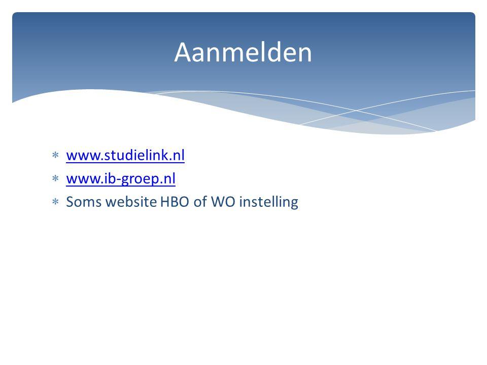 www.studielink.nl www.studielink.nl  www.ib-groep.nl www.ib-groep.nl  Soms website HBO of WO instelling Aanmelden