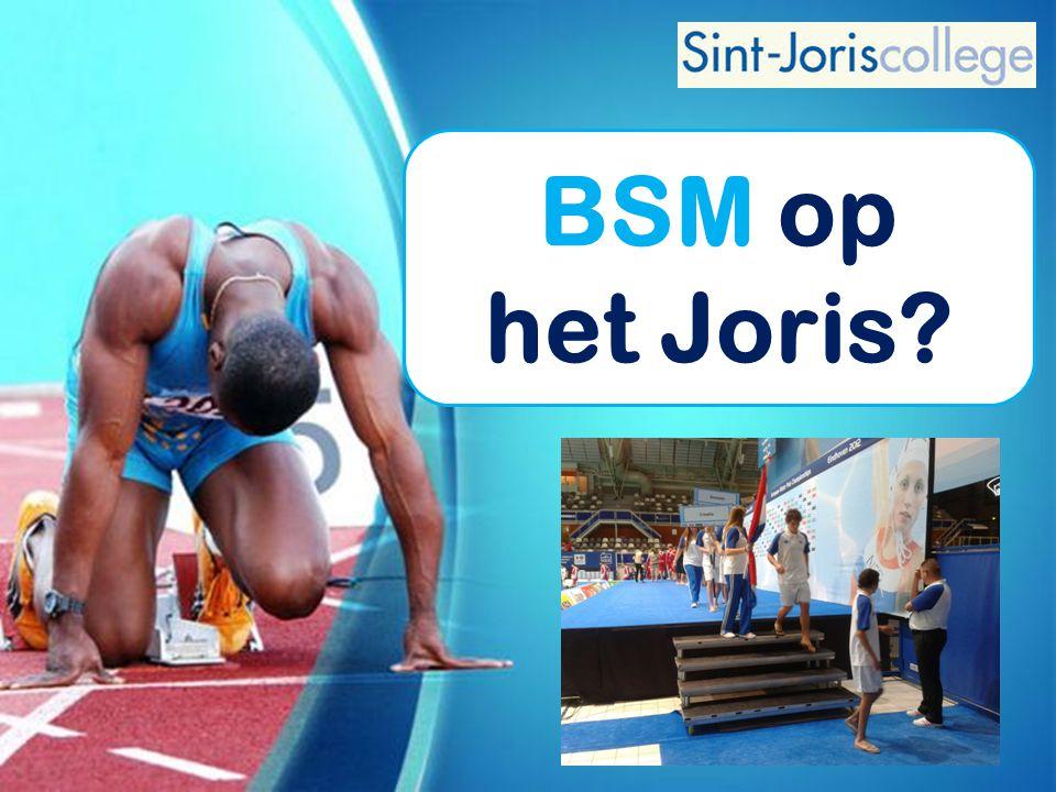 BSM op het Joris?