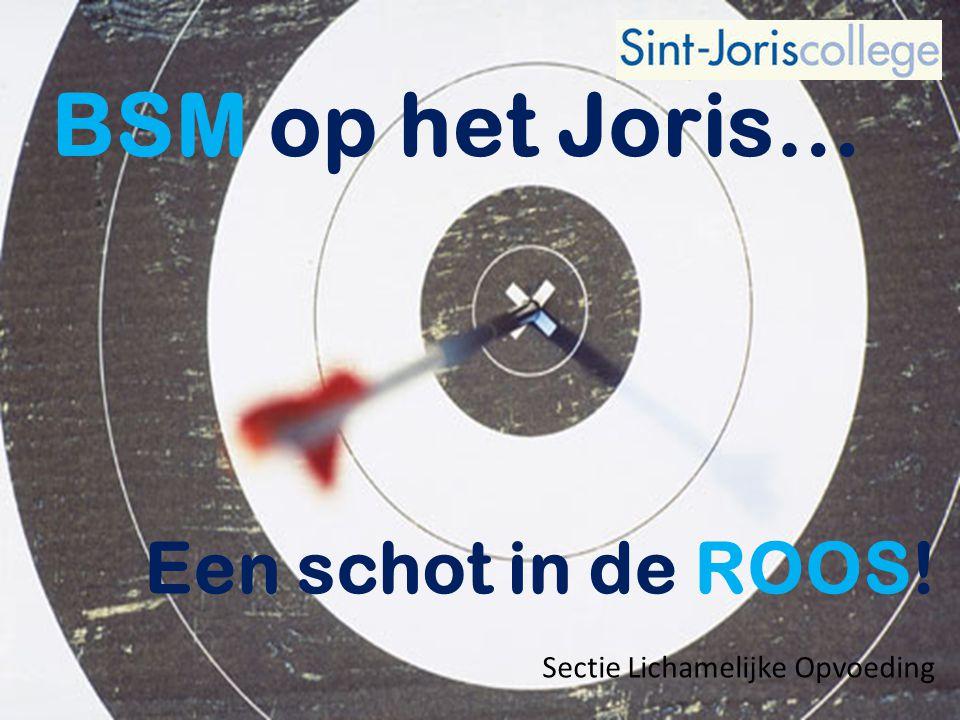 BSM op het Joris… Een schot in de ROOS! Sectie Lichamelijke Opvoeding