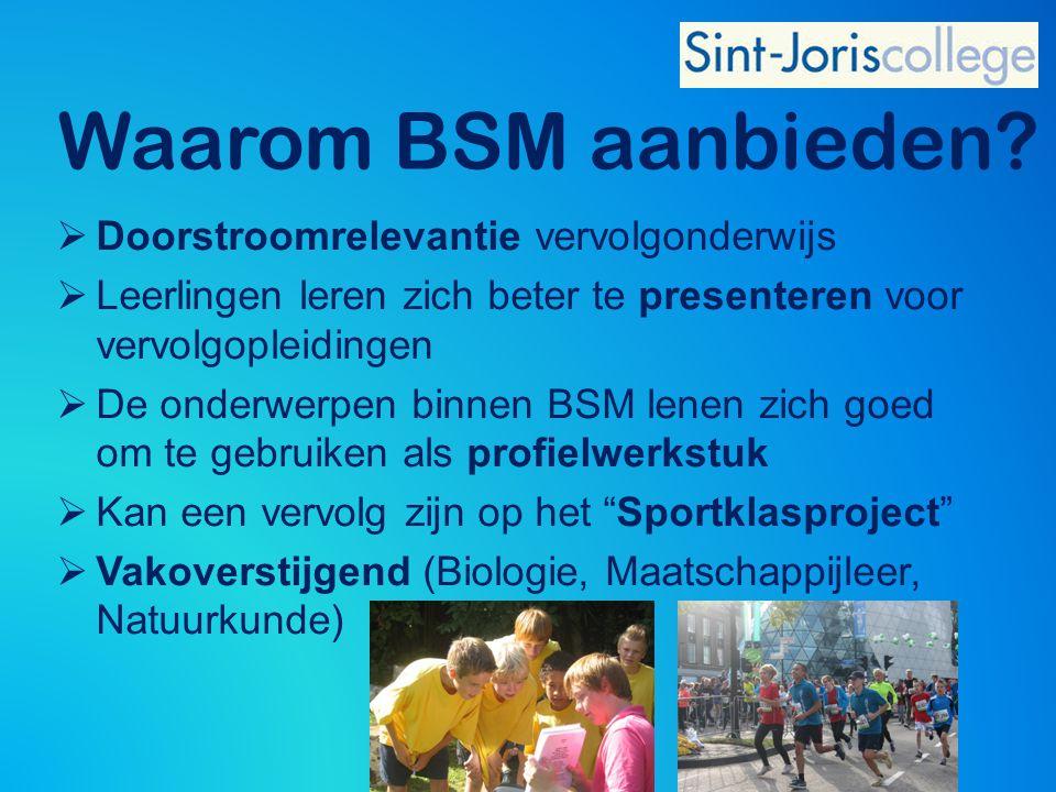 Doelgroep BSM is voor alle leerlingen die: 1.