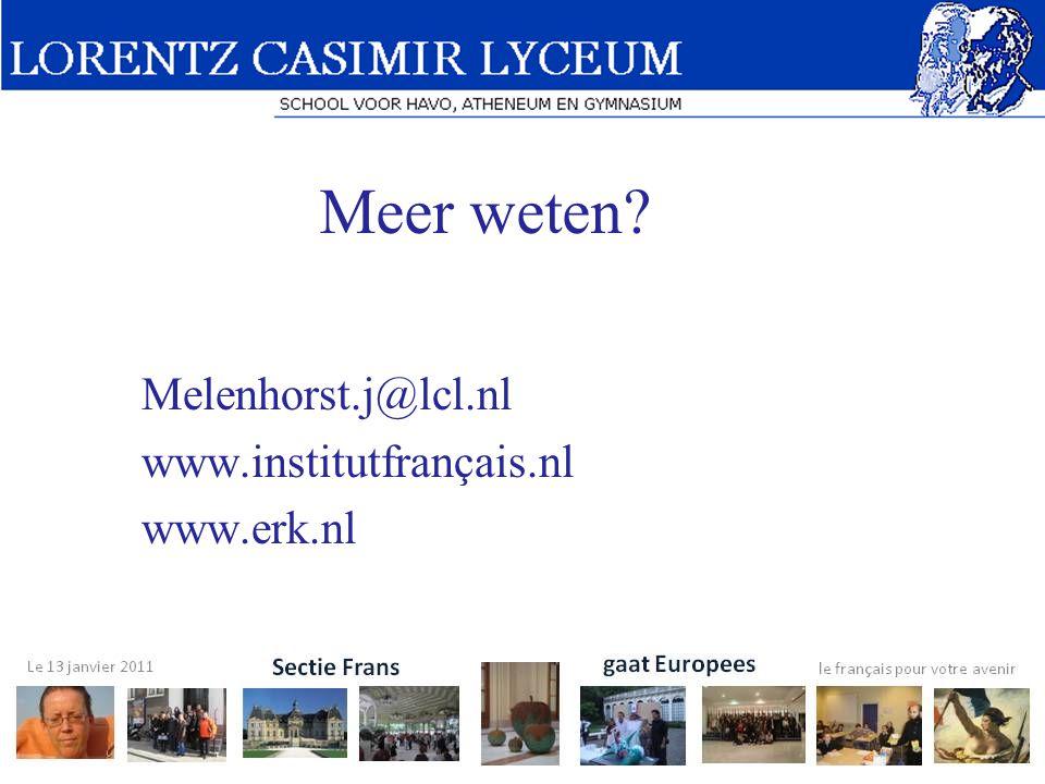 Meer weten Melenhorst.j@lcl.nl www.institutfrançais.nl www.erk.nl