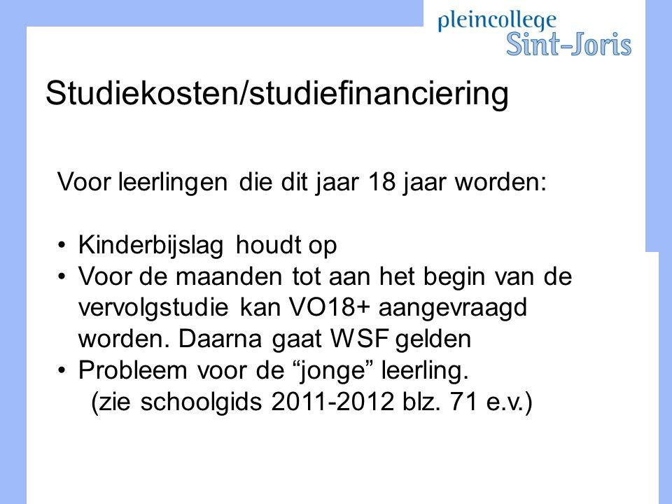 Studiekosten/studiefinanciering Voor leerlingen die dit jaar 18 jaar worden: Kinderbijslag houdt op Voor de maanden tot aan het begin van de vervolgst