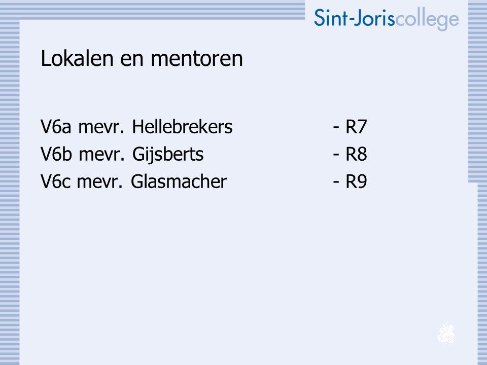 Lokalen en mentoren V6a mevr. Hellebrekers- R7 V6b mevr. Gijsberts- R8 V6c mevr. Glasmacher - R9