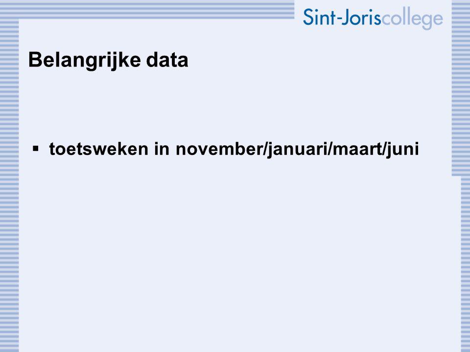 Belangrijke data  toetsweken in november/januari/maart/juni