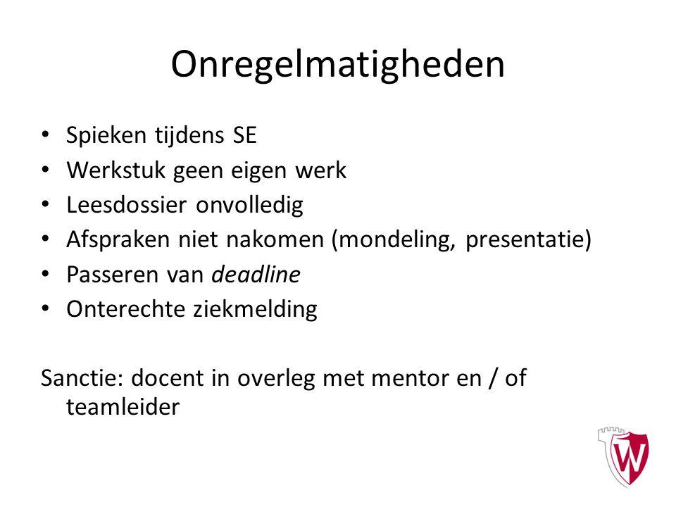 Onregelmatigheden Spieken tijdens SE Werkstuk geen eigen werk Leesdossier onvolledig Afspraken niet nakomen (mondeling, presentatie) Passeren van dead