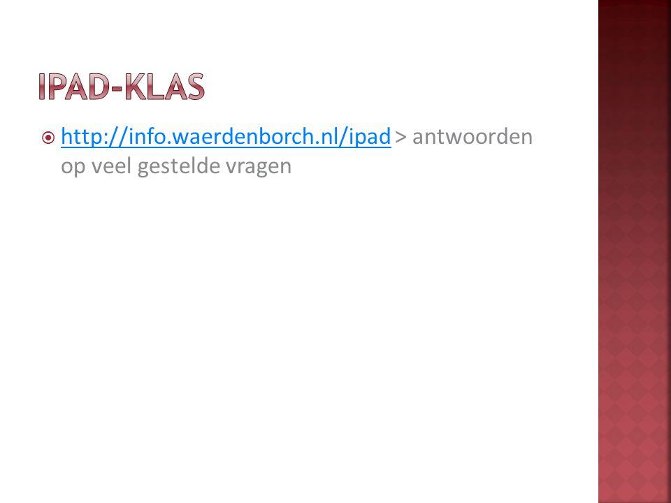  http://info.waerdenborch.nl/ipad > antwoorden op veel gestelde vragen http://info.waerdenborch.nl/ipad