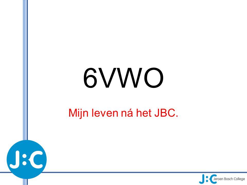 6VWO Mijn leven ná het JBC.