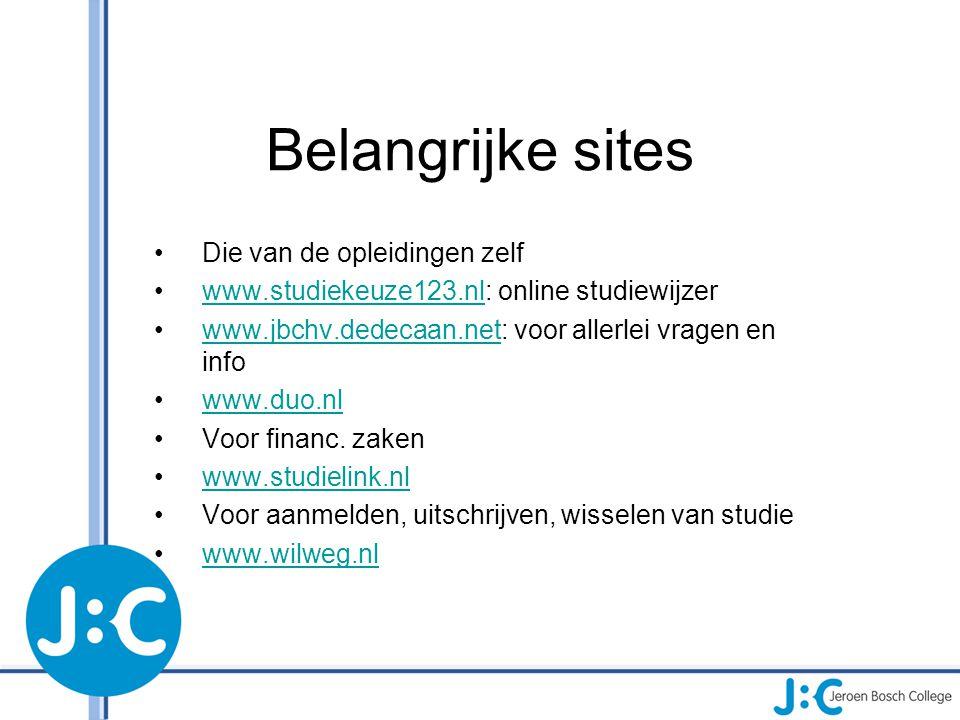 Belangrijke sites Die van de opleidingen zelf www.studiekeuze123.nl: online studiewijzerwww.studiekeuze123.nl www.jbchv.dedecaan.net: voor allerlei vr