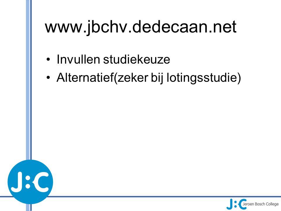 www.jbchv.dedecaan.net Invullen studiekeuze Alternatief(zeker bij lotingsstudie)