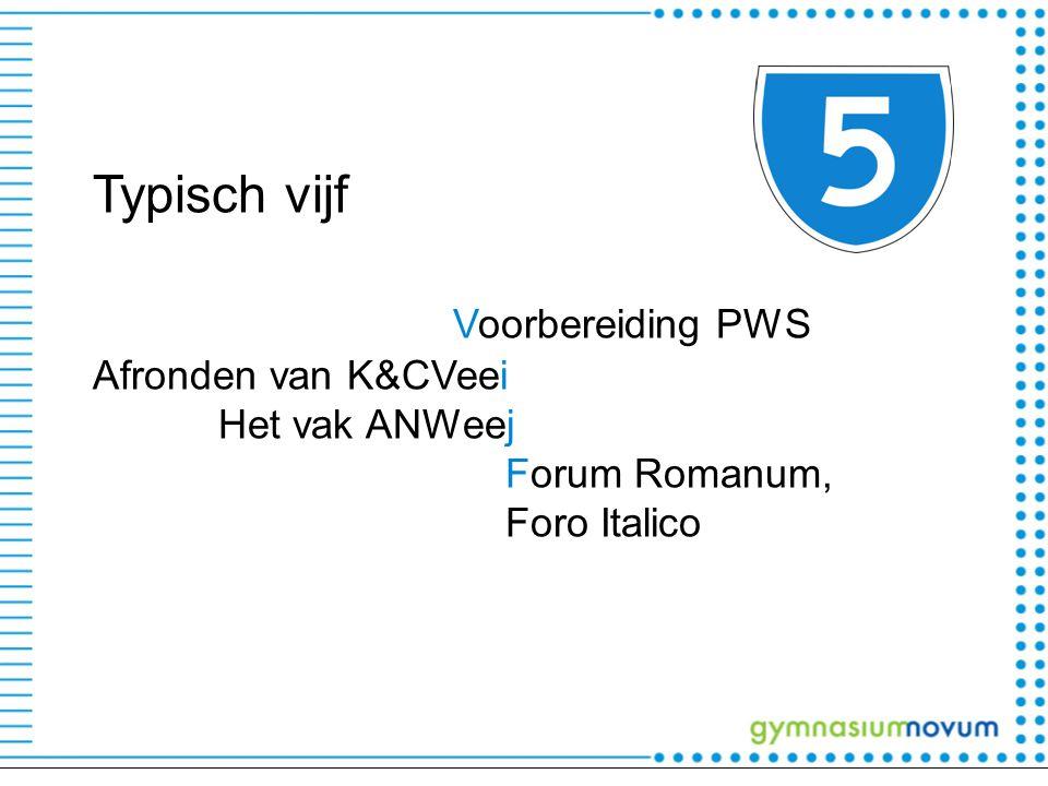 Typisch vijf Voorbereiding PWS Afronden van K&CVeei Het vak ANWeej Forum Romanum, Foro Italico