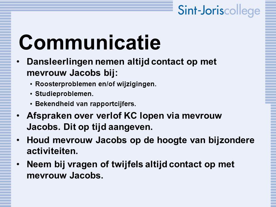 Communicatie Dansleerlingen nemen altijd contact op met mevrouw Jacobs bij: Roosterproblemen en/of wijzigingen. Studieproblemen. Bekendheid van rappor