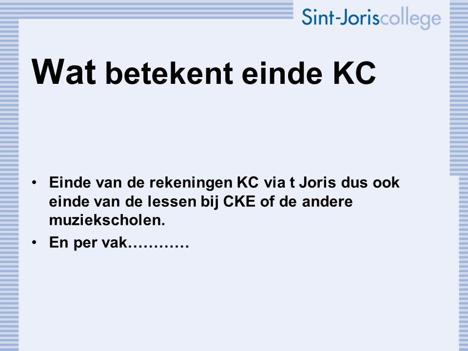 Wat betekent einde KC Einde van de rekeningen KC via t Joris dus ook einde van de lessen bij CKE of de andere muziekscholen. En per vak…………