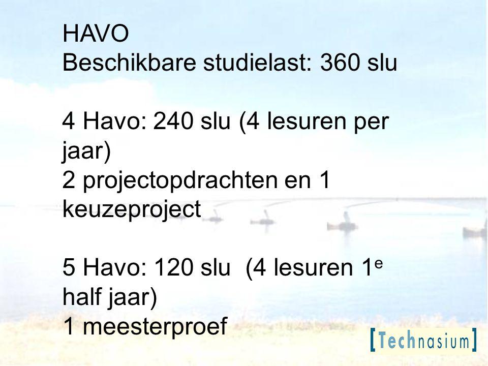 VWO Beschikbare studielast: 440 slu 4 Vwo: 240 slu (4 lesuren per jaar) 2 projectopdrachten en 1 keuzeproject 5 Vwo: 120 slu (2 lesuren per jaar) 2 keuzeprojecten 6 Vwo: 80 slu (2 lesuren 1 e half jaar) meesterproef