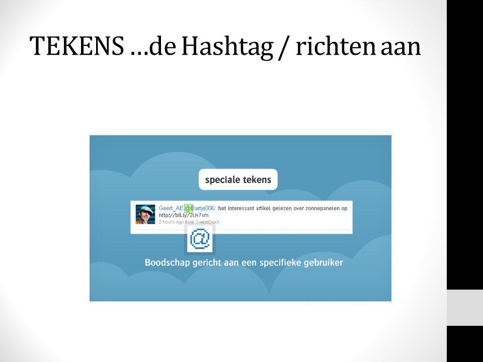 TEKENS …de Hashtag / richten aan