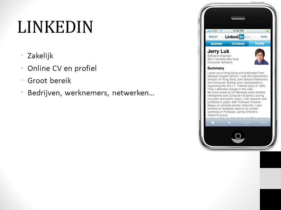 LINKEDIN Zakelijk Online CV en profiel Groot bereik Bedrijven, werknemers, netwerken…