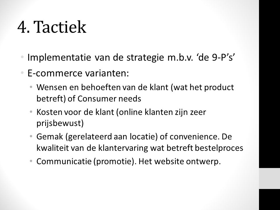 4. Tactiek Implementatie van de strategie m.b.v.