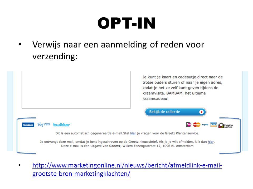 Verwijs naar een aanmelding of reden voor verzending: http://www.marketingonline.nl/nieuws/bericht/afmeldlink-e-mail- grootste-bron-marketingklachten/