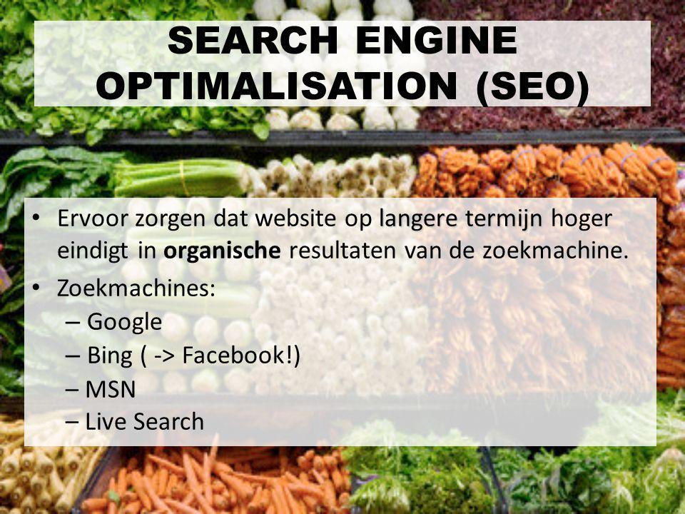 langere termijn Ervoor zorgen dat website op langere termijn hoger eindigt in organische resultaten van de zoekmachine. Zoekmachines: – Google – Bing
