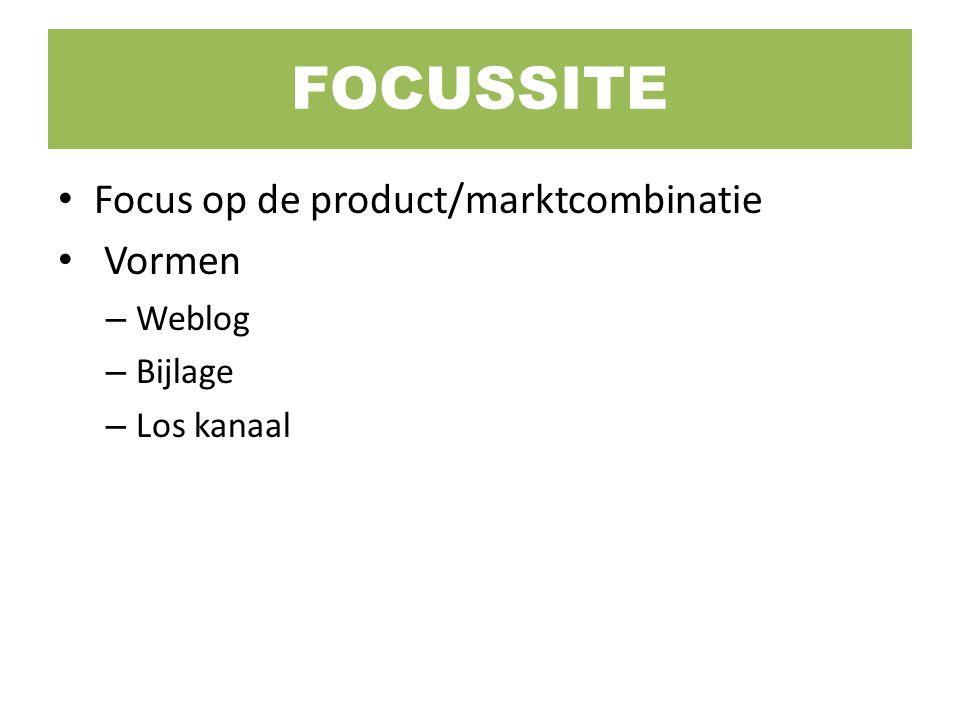 Focus op de product/marktcombinatie Vormen – Weblog – Bijlage – Los kanaal FOCUSSITE