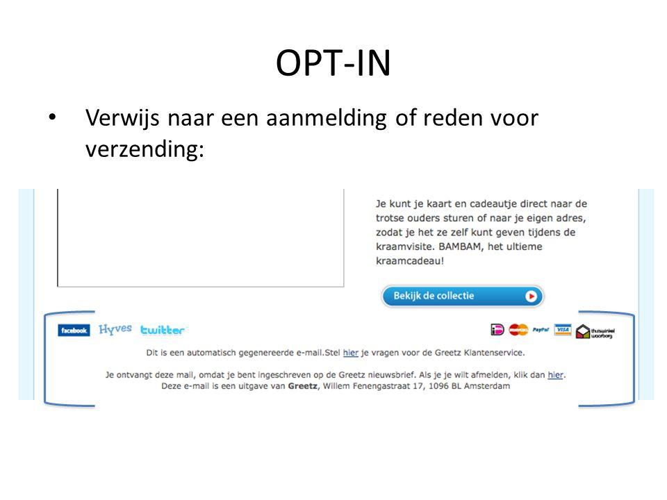 Verwijs naar een aanmelding of reden voor verzending: OPT-IN