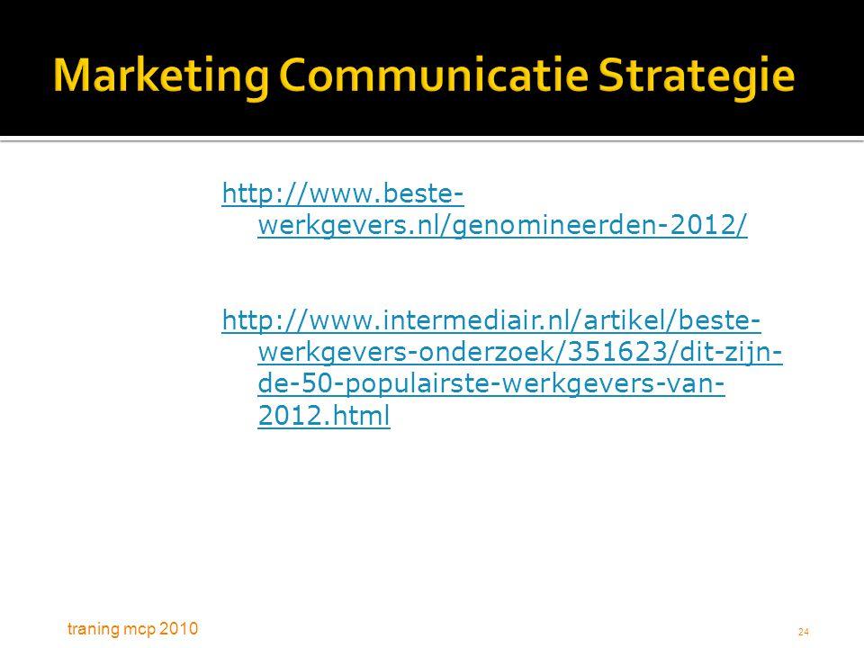 traning mcp 2010 24 http://www.beste- werkgevers.nl/genomineerden-2012/ http://www.intermediair.nl/artikel/beste- werkgevers-onderzoek/351623/dit-zijn