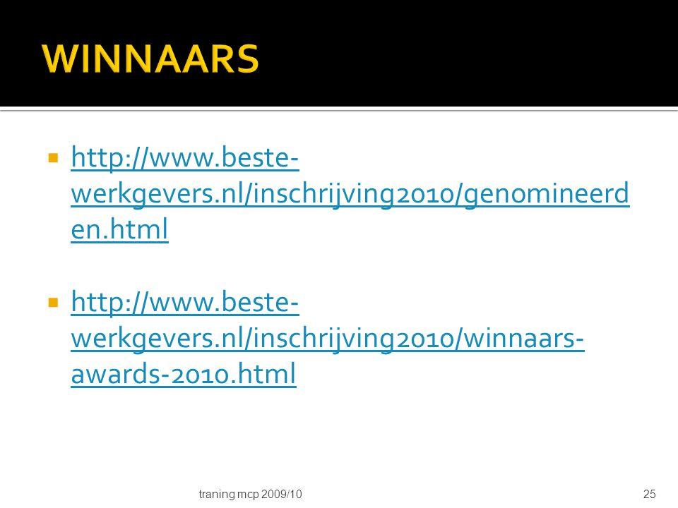  http://www.beste- werkgevers.nl/inschrijving2010/genomineerd en.html http://www.beste- werkgevers.nl/inschrijving2010/genomineerd en.html  http://w