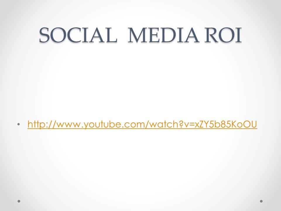 SOCIAL MEDIA ROI http://www.youtube.com/watch?v=xZY5b85KoOU